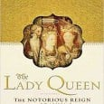 The Lady Queen: The Notorious Reign of Joanna I By Nancy Goldstone Walker & Company, 2009 ISBN: 978-0802716705 On March 15, 1348, Joanna I, Queen of Naples, stood trial for […]