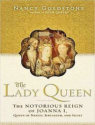 The Lady Queen: The Notorious Reign of Joanna I