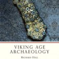 Viking Age Archaeology By by Richard Hall Shire Books, 2010 (first published in 1990) ISBN:  9780747800637 Viking raids, and the subsequent Scandinavian settlements in the ninth and tenth centuries, had […]