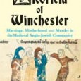 Licoricia of Winchester: Marriage, Motherhood and Murder in the Medieval Anglo-Jewish Community By Suzanne Bartlet Vallentine Mithcell, 2009 ISBN:  978-05-85303-822-1 On a spring day in 1277, the prominent Jewish businesswoman […]