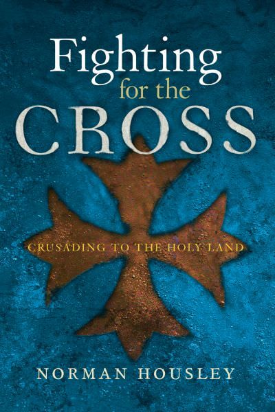 Fighting for the Cross: Crusading to the Holy Land