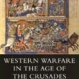 Western Warfare in the Age of the Crusades 1000 – 1300 By John France UCL Press, 1999 Review by Dana Cushing University of Toronto A survey of military equipment, tactics […]