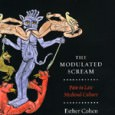 The Modulated Scream: Pain in Late Medieval Culture By Esther Cohen University of Chicago Press, 2010 ISBN: 9780226112671 Publisher's Synopsis: In the late medieval era, pain could be a symbol […]