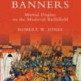 Bloodied Banners: Martial Display on the Medieval Battlefield By Robert W. Jones Boydell Press, 2010 ISBN: 9781843835615 The medieval battlefield was a place of spectacle and splendour. The fully-armed knight, […]