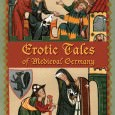 Erotic Tales of Medieval Germany Translated by Albrecht Classen Medieval and Renaissance Texts and Studies: Texts for Teaching, Volume 3 Arizona Center for Medieval and Renaissance Studies, 2007 ISBN: 978-0-86698-374-7 […]