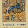The Beast Within: Animals in the Middle Ages By Joyce Salisbury Second Edition Routledge, 2010 ISBN: 978-0-415-78095-7 Publisher's Synopsis: This important book offers a unique exploration of the use of […]