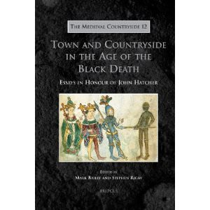 Town and Countryside in the Age of the Black Death - Essays in Honour of John Hatcher