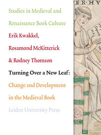 Turning over a New Leaf : Change and Development in the Medieval Book