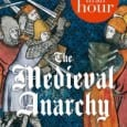 The latest ebook from History In An Hour, The Medieval Anarchy aims to give the reader a relatively quick look at events during the reign of King Stephen (1135-1154), a period of civil war throughout the Anglo-Norman empire.
