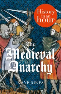 Review: The Medieval Anarchy: History In An Hour