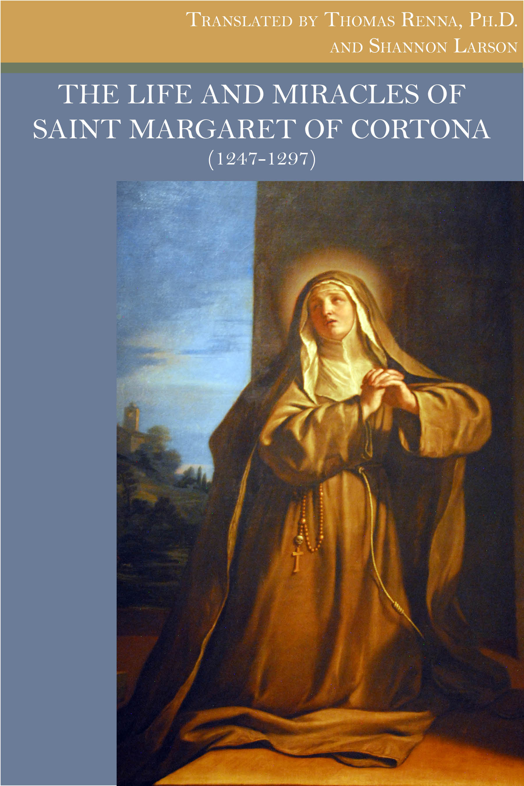 The Life and Miracles of St. Margaret of Cortona (1247 – 1297)