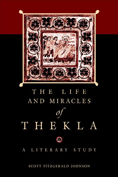 The Life and Miracles of Thekla: A Literary Study