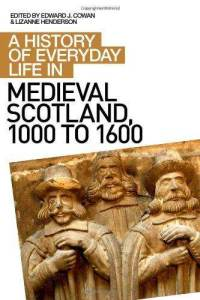 A History of Everyday Life in Medieval Scotland, 1000 to 1600