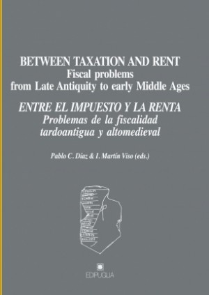 Between Taxation and Rent: Fiscal problemsfrom Late Antiquity to Early Middle Ages