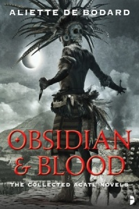 Obsidian and Blood - Aliette De Bodard - Aztec fantasy