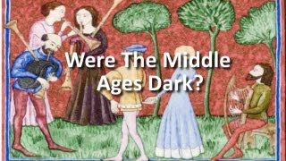 Were the Middle Ages Dark?