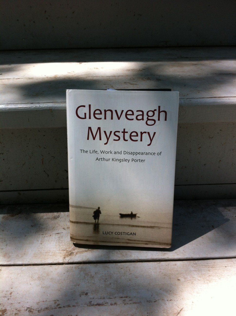 Glenveagh Mystery: The Life, Work and Disappearance of Arthur Kingsley Porter