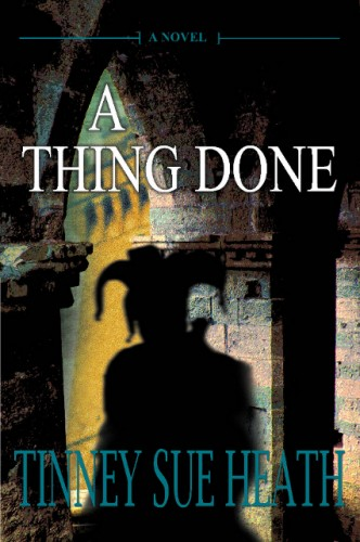 Book Review: A Thing Done, by Sue Heath Tinney