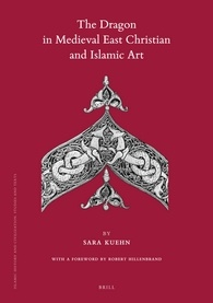 The Dragon in Medieval East Christian and Islamic Art