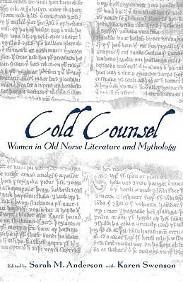 Cold Counsel Women in Old Norse Literature and Mythology