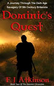 Dominic's Quest (Historical Fiction Action Adventure Book, set in Dark Age post Roman Britain) (The Dominic Chronicles)