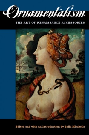 Ornamentalism The Art of Renaissance Accessories