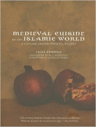 Medieval Cuisine of the Islamic World - A Concise History with 174 Recipes (California Studies in Food and Culture)