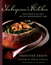 Shakespeare's Kitchen - Renaissance Recipes for the Contemporary Cook