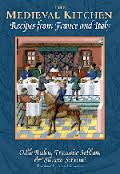 The Medieval Kitchen - Recipes from France and Italy