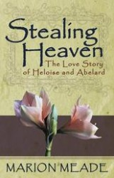 Stealing+Heaven-+The+Love+Story+of+Heloise+and+Abelard