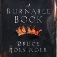 A Burnable Book is the title of Bruce Holsinger's new historical thriller, set in the 14th century, with Geoffrey Chaucer as one of the main characters