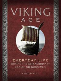 viking-age-everyday-life-during-extraordinary-era-norsemen-kirsten-wolf-hardcover-cover-art