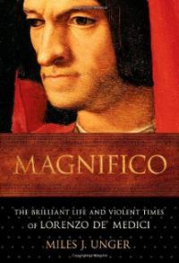 magnifico-brilliant-life-violent-times-lorenzo-de-medici-miles-j-unger-hardcover-cover-art