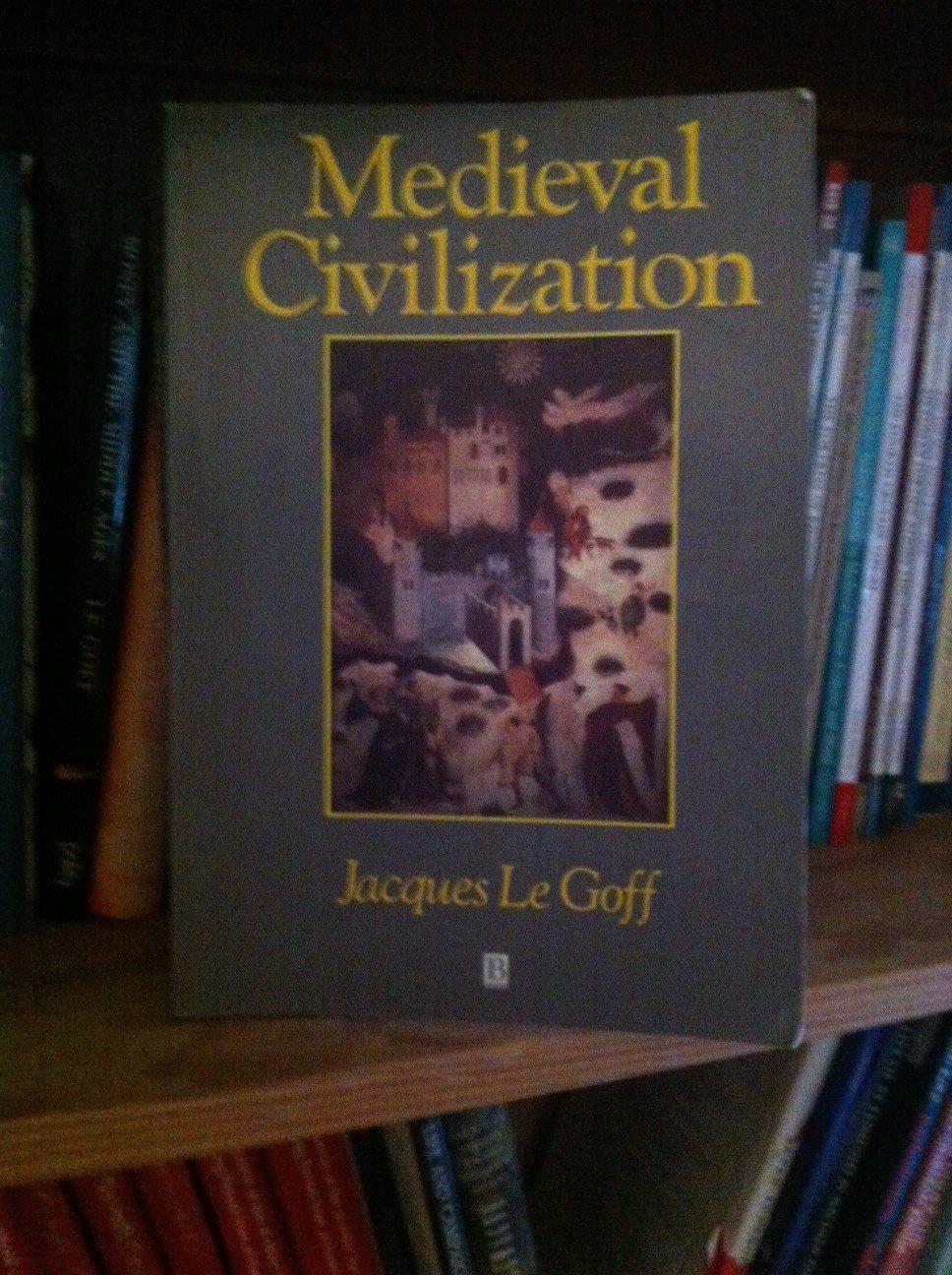 Jacques Le Goff Medieval Civilization