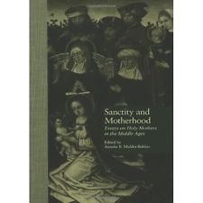 Sanctity and Motherhood - Essays on Holy Mothers in the Middle Ages 2