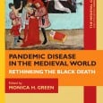 Pandemic Disease in the Medieval World: Rethinking the Black Death is the theme for the inaugural issue of The Medieval Globe.