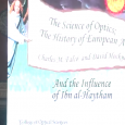 I am going to talk about the science of optics, the history of western art, and the influence of Ibn Al-Haytham.