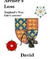 The Archer's Loss: England's War, Fate's Arrows