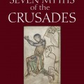 Seven Myths of the Crusades: An Interview with Alfred J. Andrea and Andrew Holt