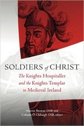 Book - Soldiers of Christ: The Knights Hospitaller and the Knights Templar in Medieval Ireland