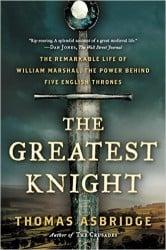 Books: The Greatest Knight - Thomas Asbridge