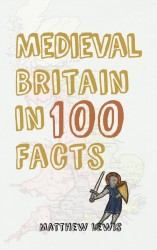 Book - Medieval Britain in 100 Facts