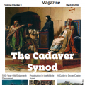 The Medieval Magazine: The Cadaver Synod (Volume 2 Issue 8)