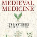 BOOK REVIEW: Medieval Medicine: Its Mysteries and Science by Toni Mount