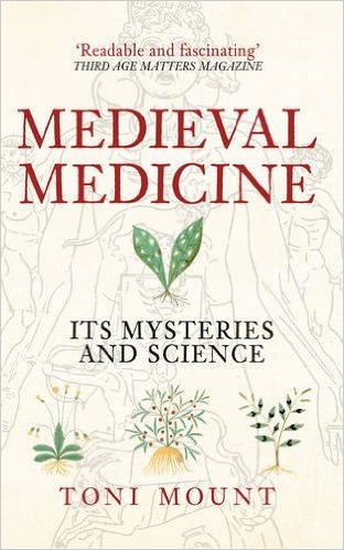 Medieval Medicine by Toni Mount