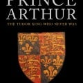 Becoming a Prince: Prince Arthur's early life and his training to be king