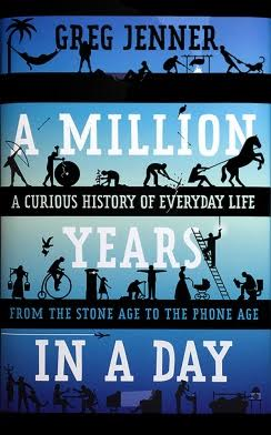 A Million Years in A Day by Greg Jenner
