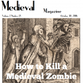 The Medieval Magazine: Zombies! (Volume 2 Issue 28)