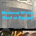 The Medieval Magazine: Medieval Winter: Hard or Hygge? (Volume 3 Issue 2)