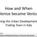 How and when Venice became Venice: Framing the urban development of a trading town in Italy